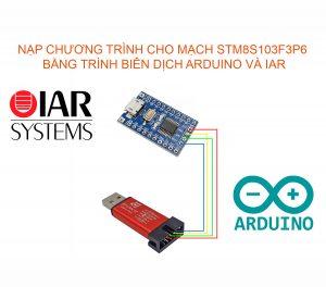 Nạp chương trình đầu tiên cho STM8S103F3P6 với Arduino IDE và IAR