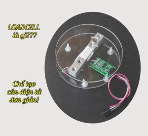 Nguyên lý hoạt động của cảm biến LOADCELL. Cách sử dụng cảm biến với Arduino để làm một cân điện tử đơn giản